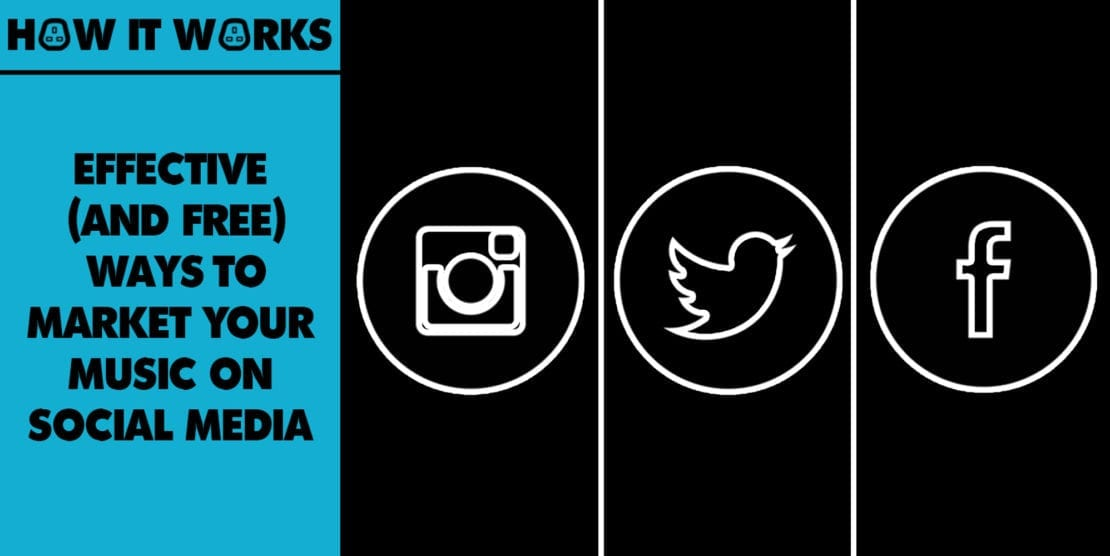 Effective (and free) ways to market your music on social media
