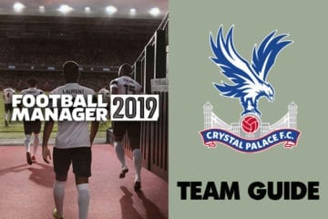 Football Manager 2019 Crystal Palace: Team guide, building blocks, best young players & who to sell