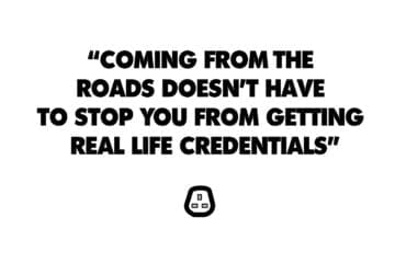 In The Field: Coming from the roads doesn't have to stop you from getting real-life credentials
